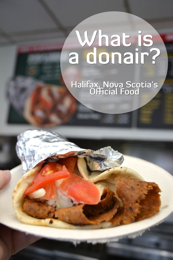 What is a donair? The official food of Halifax, Nova Scotia this delicious pita full of meat is unique to the city and quite delicious. Similar to a doner, kebab and gyro but a bit different with a nice sweet sauce.