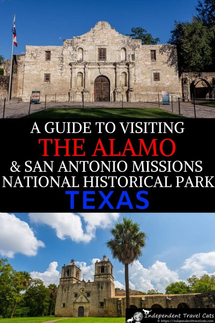 Guide To Visiting The Alamo Amp San Antonio Missions