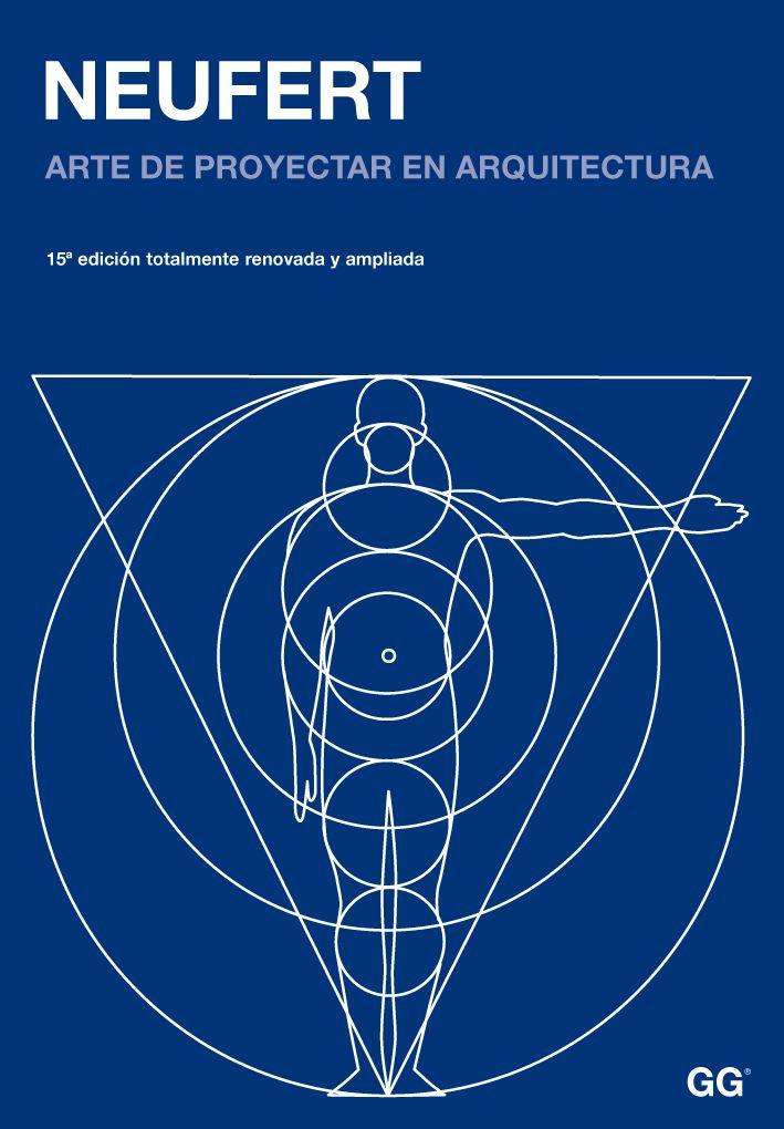 LIBRO: EL ARTE DE PROYECTAR ARQUITECTURA - Neufert (descargar libro en pdf gratis) • Jamas Ganaremos un Pritzker