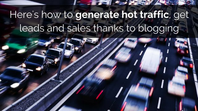 Hot traffic, leads and sales - every online entrepreneur know what they are and this information allows to understand how to get them:  http://brandonline.michaelkidzinski.ws/heres-how-to-generate-hot-traffic-get-leads-and-sales-thanks-to-blogging/