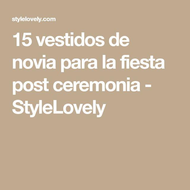 15 vestidos de novia para la fiesta post ceremonia - StyleLovely