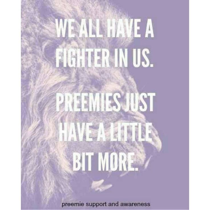 IM A FIGHTER. I WAS A PREEMIE