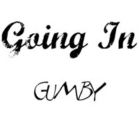 $$$ FEELINGS? HEY #WHATDIRT $$$ GUMBY - Going In by G↺MBY on SoundCloud