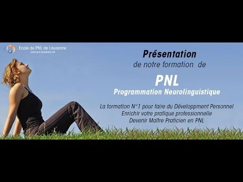 Présentation de la formation en PNL (programmation neurolinguistique) - YouTube