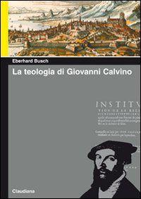 La #teologia di giovanni calvino busch edizione Claudiana  ad Euro 19.00 in #Claudiana #Libri