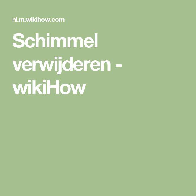 Schimmel verwijderen - wikiHow