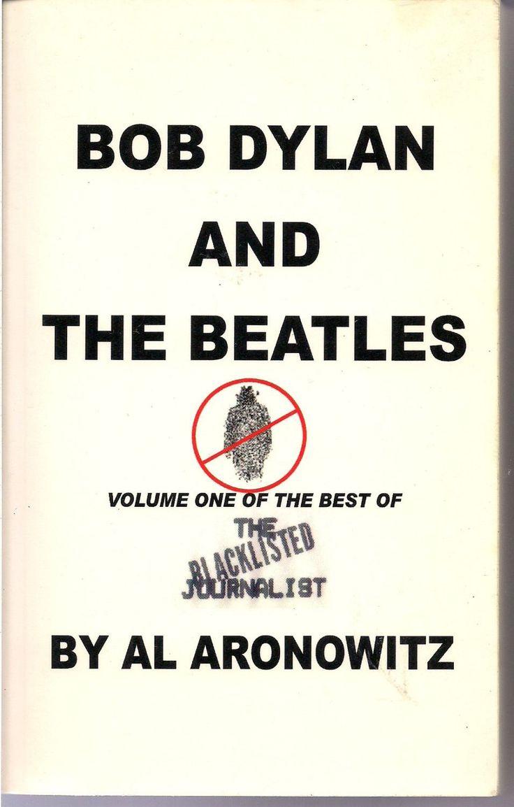 Bob Dylan and the Beatles Best of the Blacklisted Journalist Vol 1 Al Aronowitz Pop Scene NY Post Village Voice Allen Ginsberg Marijuana