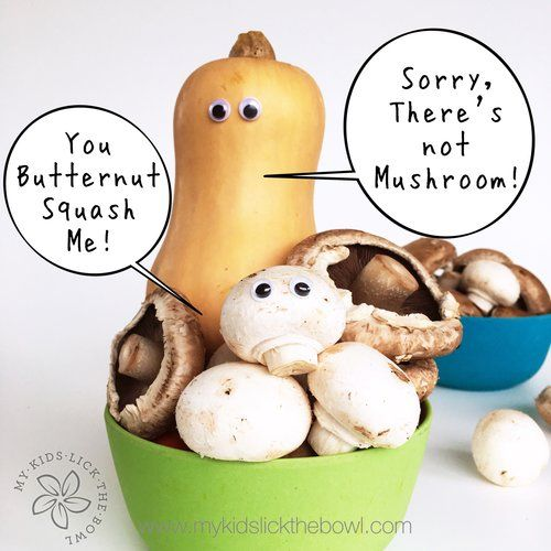 Funny Food Puns You butternut squash me, sorry there's not mushroom