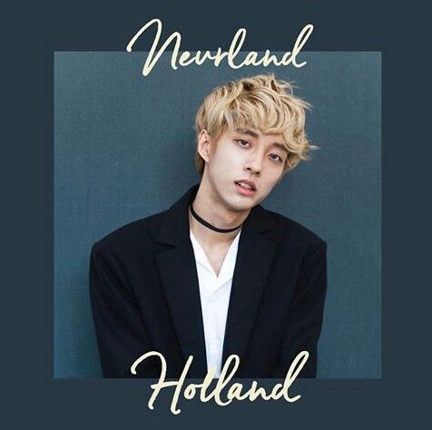 Holland Kpop Kpop Holland Novo K Idol 21 01 17 Debut Oficial 22 01 17 O K Idol Que Surpreende O Mundo Kpopr Por Ser O Pr Holland Neverland Album Covers