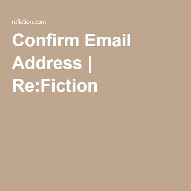 Confirm Email Address davidandrenee@bresnan.net|Re:Fiction