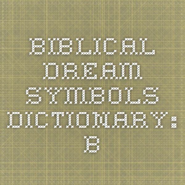 Biblical Dream Symbols Dictionary: B