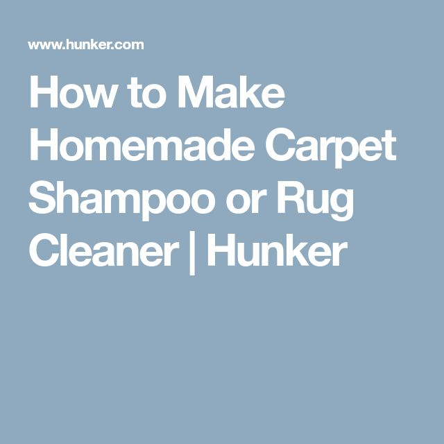 How to Make Homemade Carpet Shampoo or Rug Cleaner | Hunker