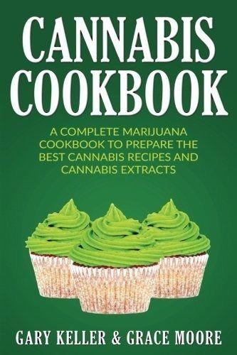 Cannabis: Cannabis Cookbook by Gary Keller (New Paperback)