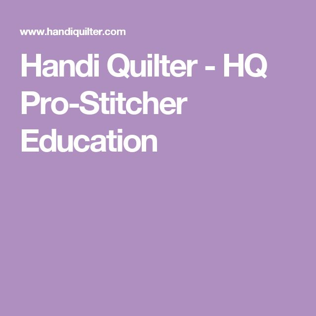 Handi Quilter - HQ Pro-Stitcher Education