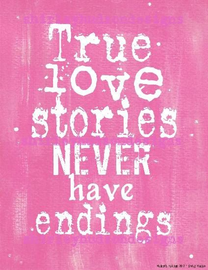True love stories never have endings sign by Hudsonsholidays
