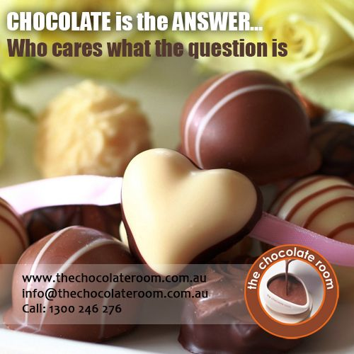 ‪#‎CHOCOLATE‬ is the ANSWER.. Who cares what the question is   If even you believe the same, follow us at @chocolateroomau