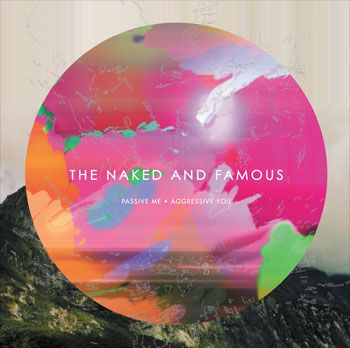 The Naked And Famous - Passive Me Aggressive You