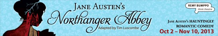 Northanger Abbey ONSTAGE!   October 2-November 10 at Remy Bumppo theater in Chicago
