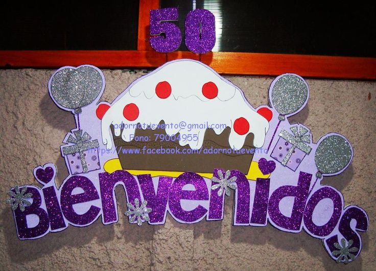 Letrero Bienvenidos para los 50 años de una mamita muy especial. Realizado en base de plumavit, letras y diseño en goma eva.