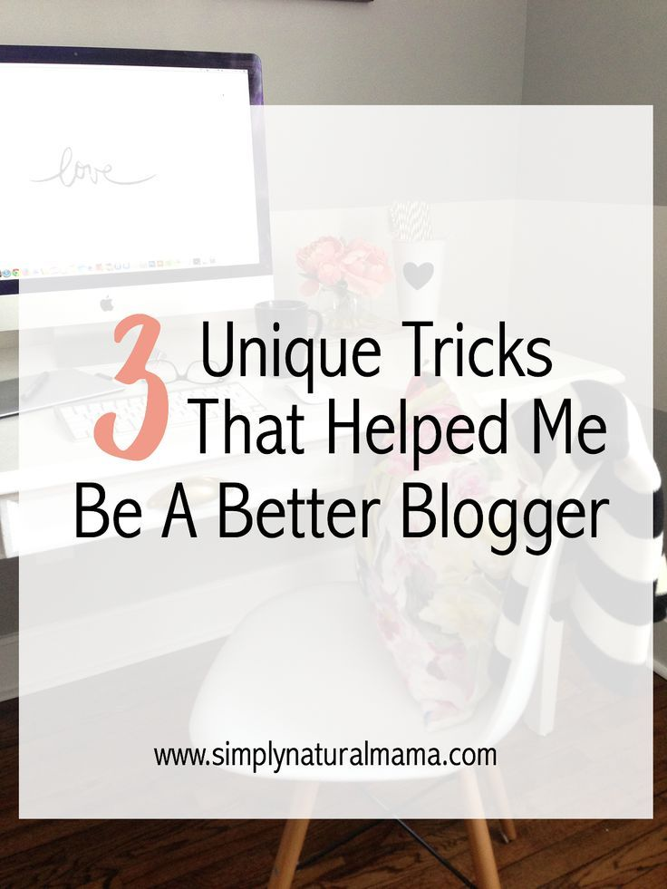 Here are 3 unique tricks that helped one blogger be better. I will have to remember this! via @simplynaturalma
