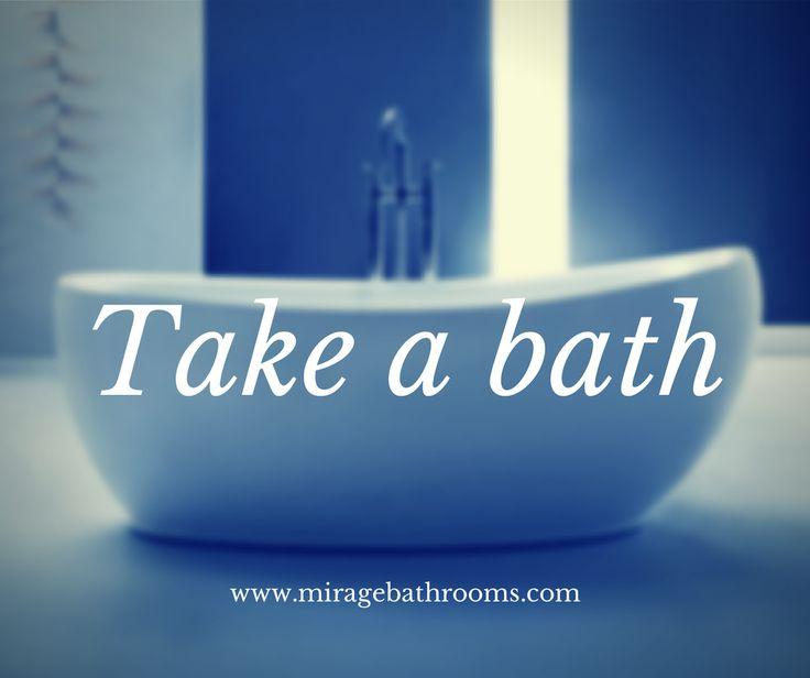Take a bath. www.miragebathrooms.com