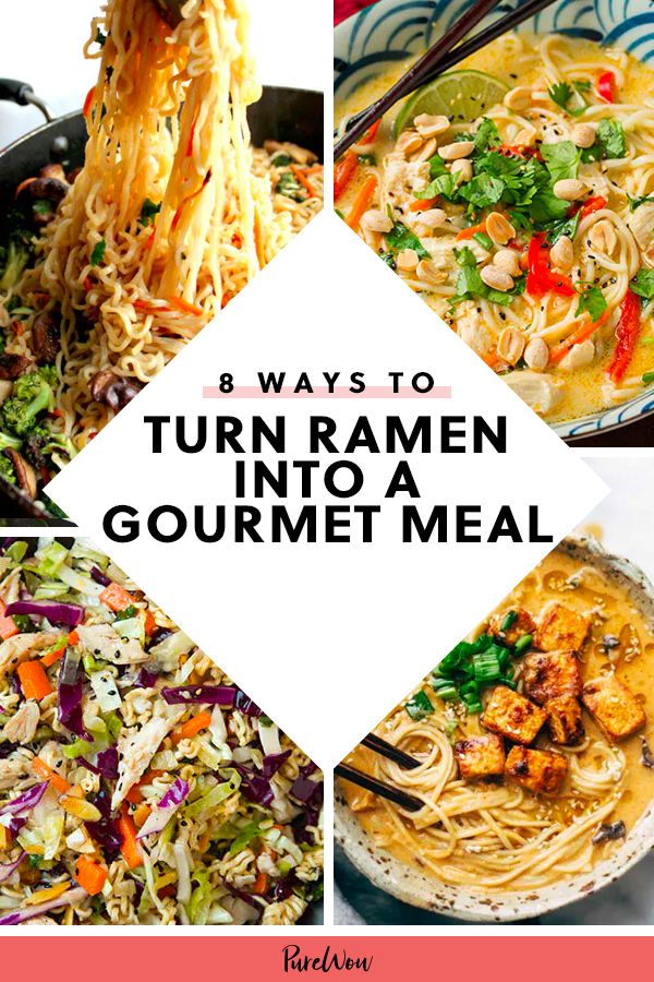 8 Ways To Turn Instant Ramen Into A Gourmet Meal Purewow Comfort Food Soup Easy Cheap Dorm College Budget Gourmet Recipes Easy Dinner Recipes Meals