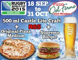 Come celebrate the Rugby World Cup 2015 Pizza Del Forno Park Meadows from the 18th September to the 31st October ... Original Pizza (medium) + 500ml Castle Lite Craft = R65  Supremo Burger + 500ml Castle Lite Craft = R65  Pizza Del Forno, Park Meadows Shopping Centre, Cnr Allum & Cumberland Str, Kensington (011) 615-0910