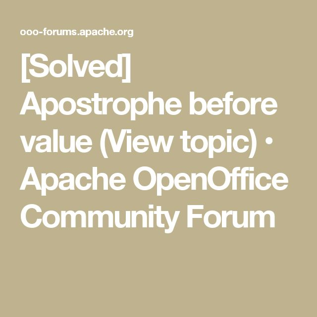 [Solved] Apostrophe before value (View topic)  • Apache OpenOffice Community Forum