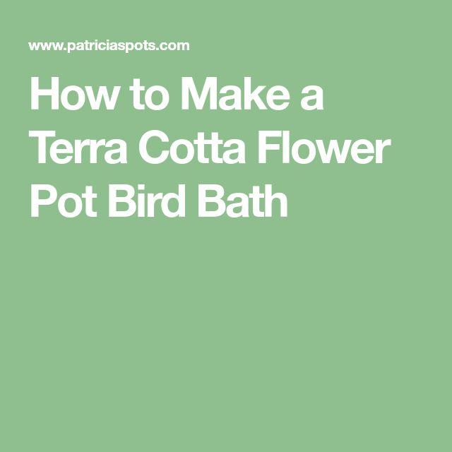 How to Make a Terra Cotta Flower Pot Bird Bath