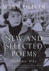 Mary Oliver,   New and Selected Poems, Vol. 1