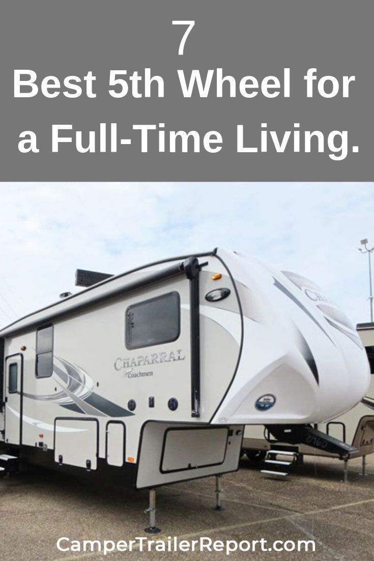 7 Best 5th Wheel For A Full Time Living 5th Wheels 5th Wheel