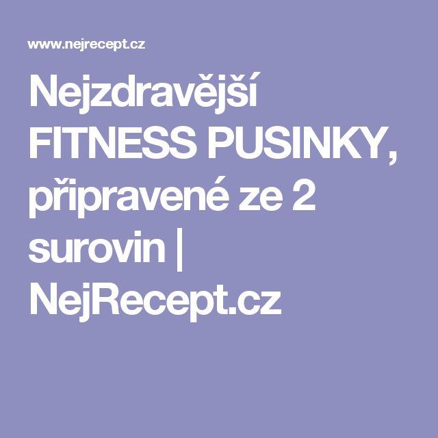 Nejzdravější FITNESS PUSINKY, připravené ze 2 surovin | NejRecept.cz