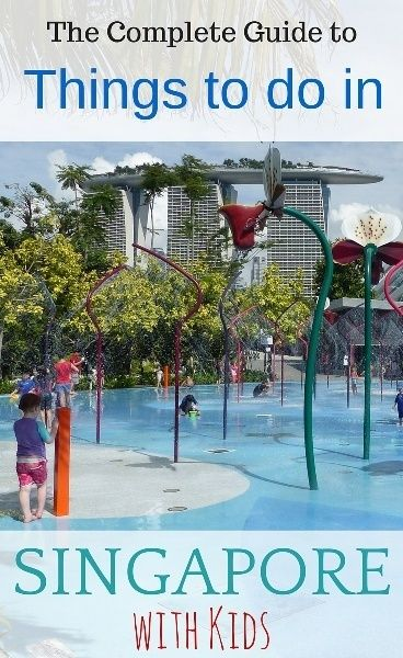 Our Complete Guide to Things to do in Singapore with Kids