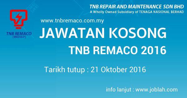 Jawatan Kosong TNB Remaco Terkini 21 Oktober 2016   Jawatan kosong TNB Remaco terkini Oktober 2016. Tenaga Nasional Berhad sekali lagi membuka peluang pekerjaan TNBR terkini untuk kekosongan jawatan seperti dibawah ni.  Jawatan Kosong TNB Remaco  Jawatan TNBR 2016 :  Senior Unit Operator (SUO) - M5  Foreman (Electrical) Senior Technician (Electrical) Senior Technician (C&I) - M5  Senior Technician (Operator Coal & Ash ) (Steam Turbine) (Boiler) (Mill / Coal & Ash) - M5  Senior Lab Technician…