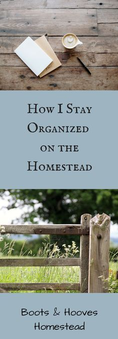 How I Stay Organized on the Homestead - Boots & Hooves Homestead