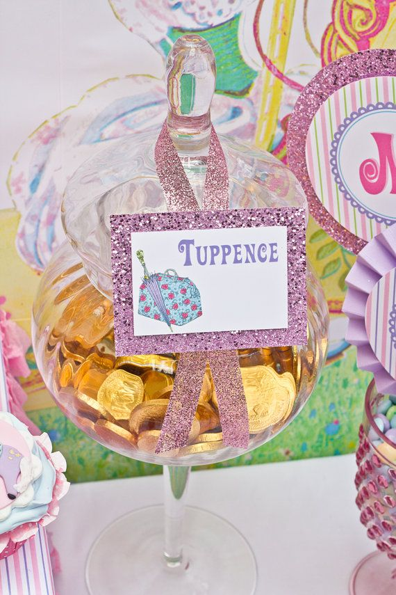 Chocolate coins as Tuppence (Mary Poppins Vintage Party  PRINTABLE TENT SIGNS  by CutiePutti, $7.50)