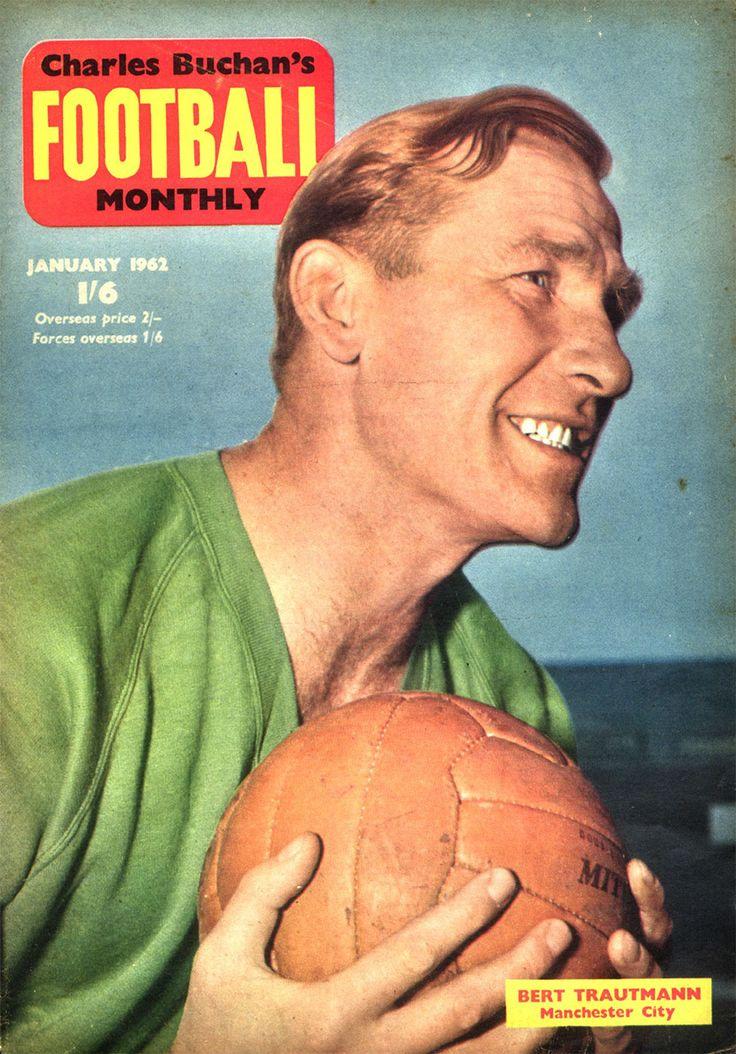 Charles Buchan's Football Monthly | Soccer Attic Bert Trautmann