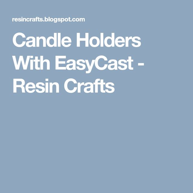 Candle Holders With EasyCast - Resin Crafts