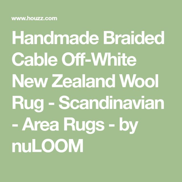 Handmade Braided Cable Off-White New Zealand Wool Rug - Scandinavian - Area Rugs - by nuLOOM