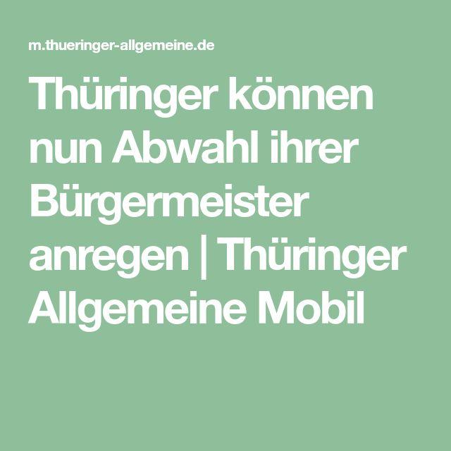 Thüringer können nun Abwahl ihrer Bürgermeister anregen | Thüringer Allgemeine Mobil