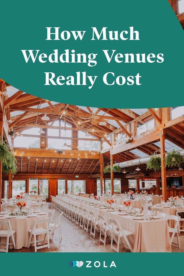 How Much Do Wedding Venues Cost Zola Expert Wedding Advice Wedding Venue Costs Wedding Venues Venues