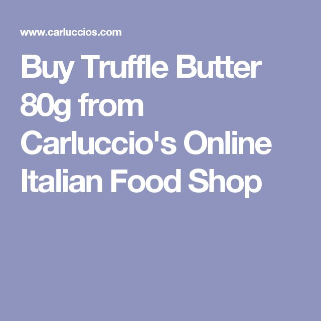 Buy Truffle Butter 80g from Carluccio's Online Italian Food Shop