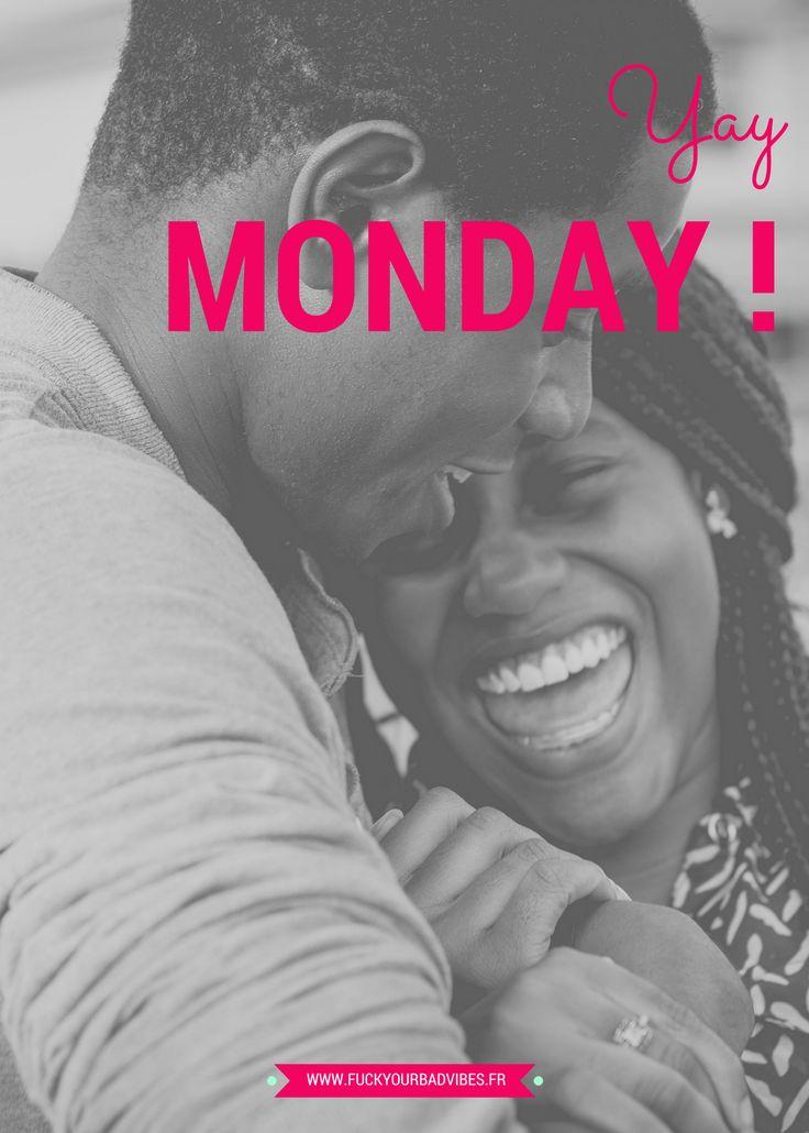 Première de Yay Monday avec des visages souriants sur Fuck your bad vibes