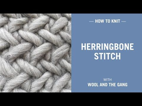 Herringbone stitch | Knitting | WOOL AND THE GANG