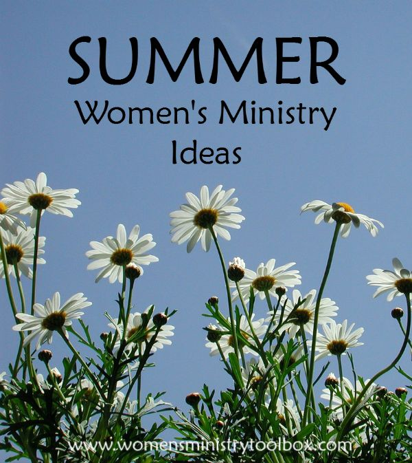 Women's Ministry Ideas for the Summer - Events, Decor, Bible studies, Icebreakers, and more!