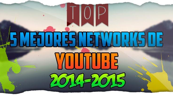 TOP 5 Mejores Networks de YouTube [2014-2015]