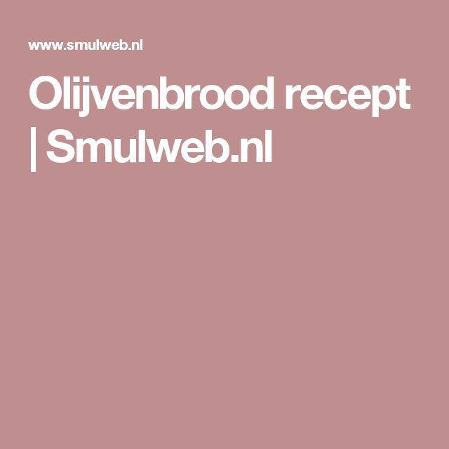 Olijvenbrood recept | Smulweb.nl