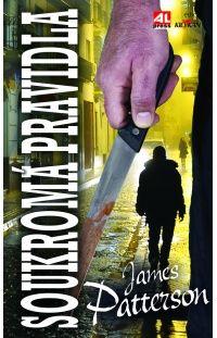 Soukromá pravidla - James Patterson #alpress #james #patterson #pravidla #thriller #knihy #bestseller