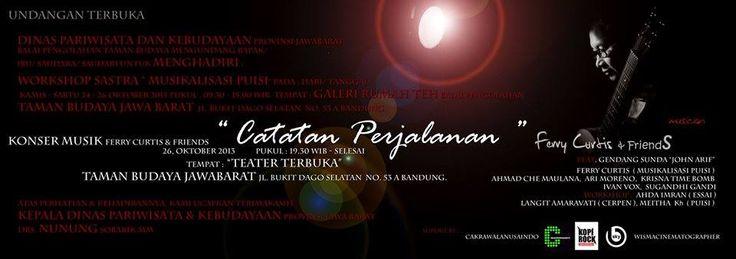 "UNDANGAN TERBUKA: Mengundang dengan Hormat Sdr/sdri untuk menyaksikan: Konser musik Ferry Curtis & Friends ""CATATAN PERJALANAN""   Sabtu, 26 Okt' 2013   Pkl 19:30 s/d Slesai   Jln. Bukit Dago Selatan No. 53-A Dago Tea House - Taman Budaya Jawa Barat   GRATIS   Trmksh atas kedatangannya   Slm: Ferry Curtis & Friends. 1Suka ·"