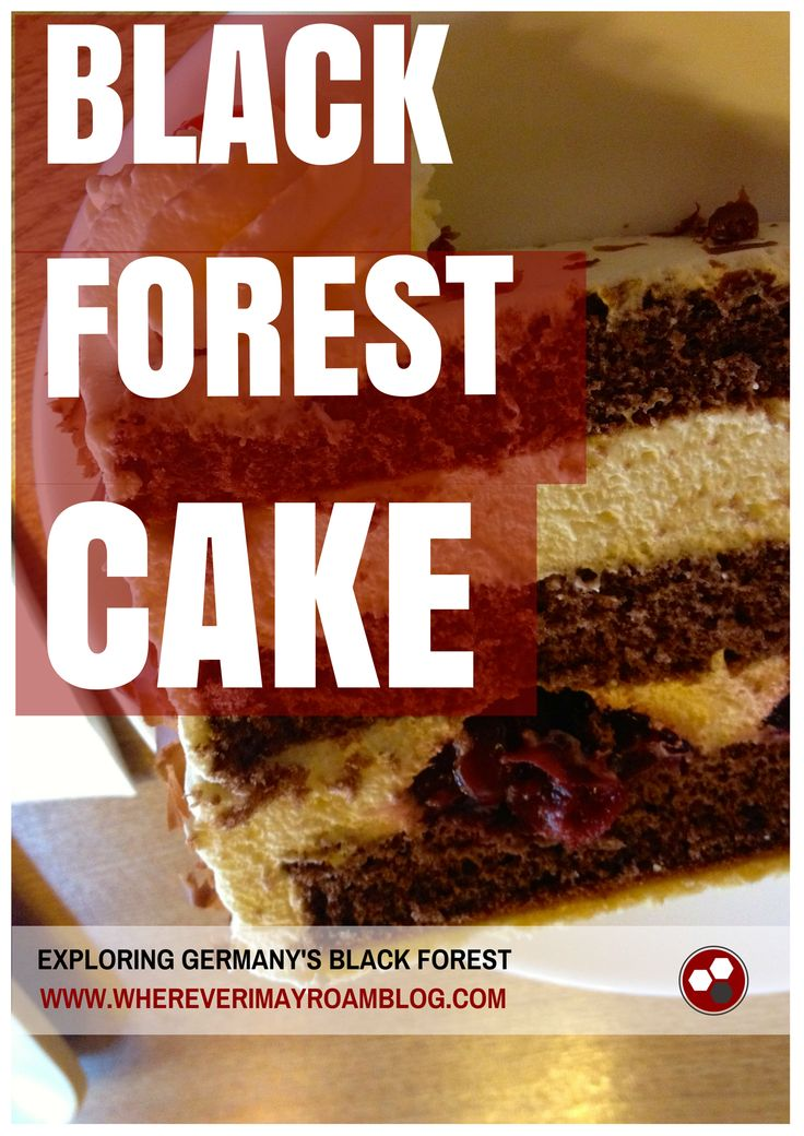 Have you ever visited Germany's Black Forest?  And if you did, did your visit include cake????